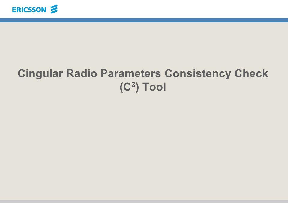 Cingular Radio Parameters Consistency Check (C 3 ) Tool