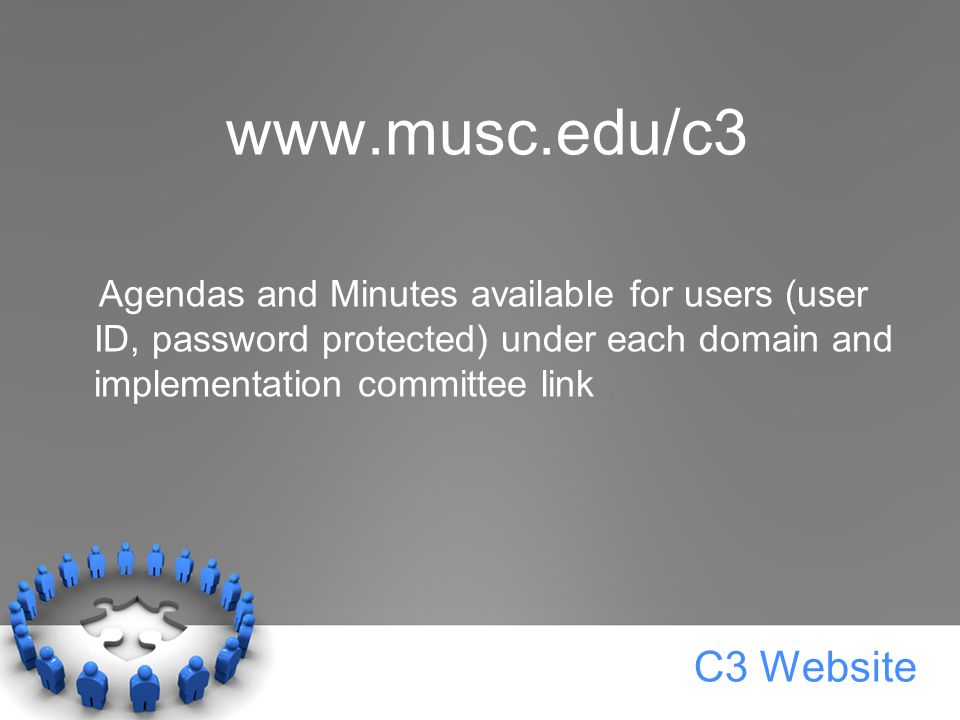 C3 Website   Agendas and Minutes available for users (user ID, password protected) under each domain and implementation committee link