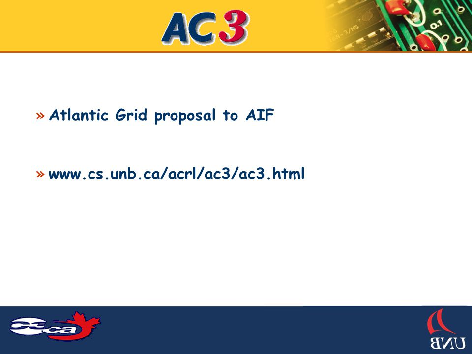 The AC3 GRID An investment in the future of Atlantic Canadian R&D Infrastructure Dr.
