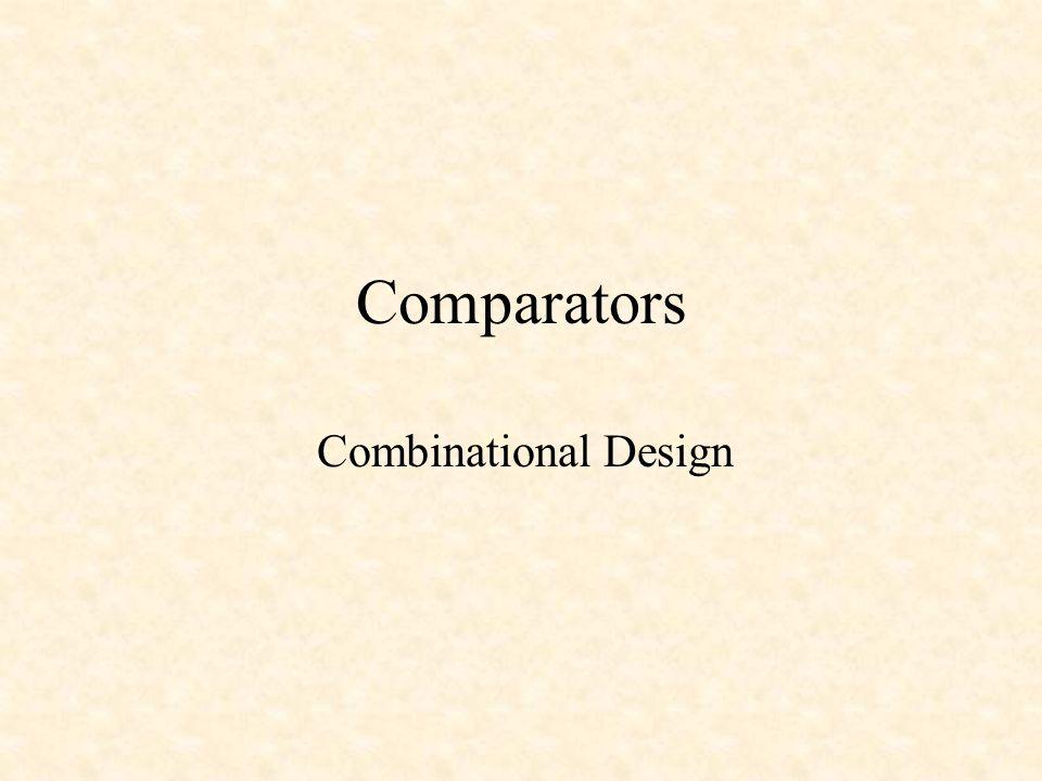 Comparators Combinational Design