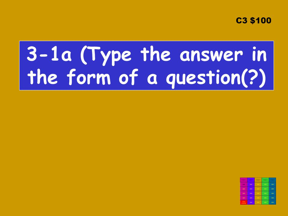 C3 $100 3-1a (Type the answer in the form of a question(?)