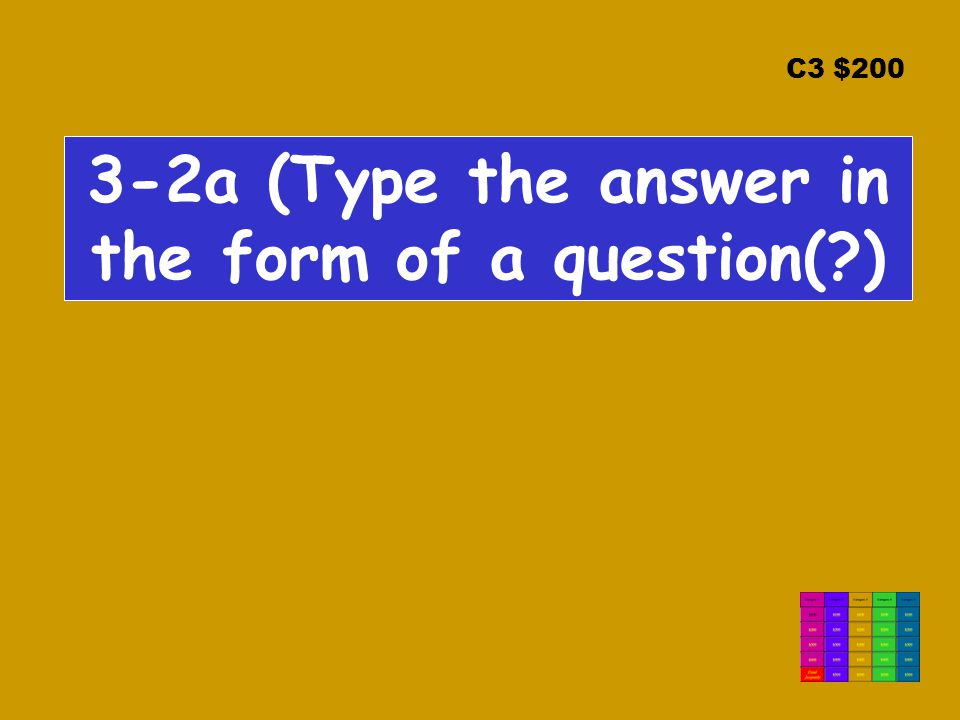 C3 $200 3-2a (Type the answer in the form of a question(?)