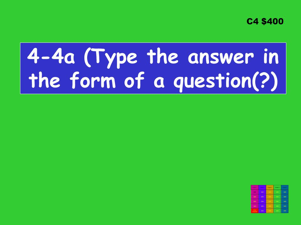 C4 $400 4-4a (Type the answer in the form of a question(?)