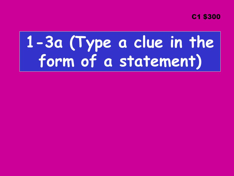 1-3a (Type the answer in the form of a question(?) C1 $300