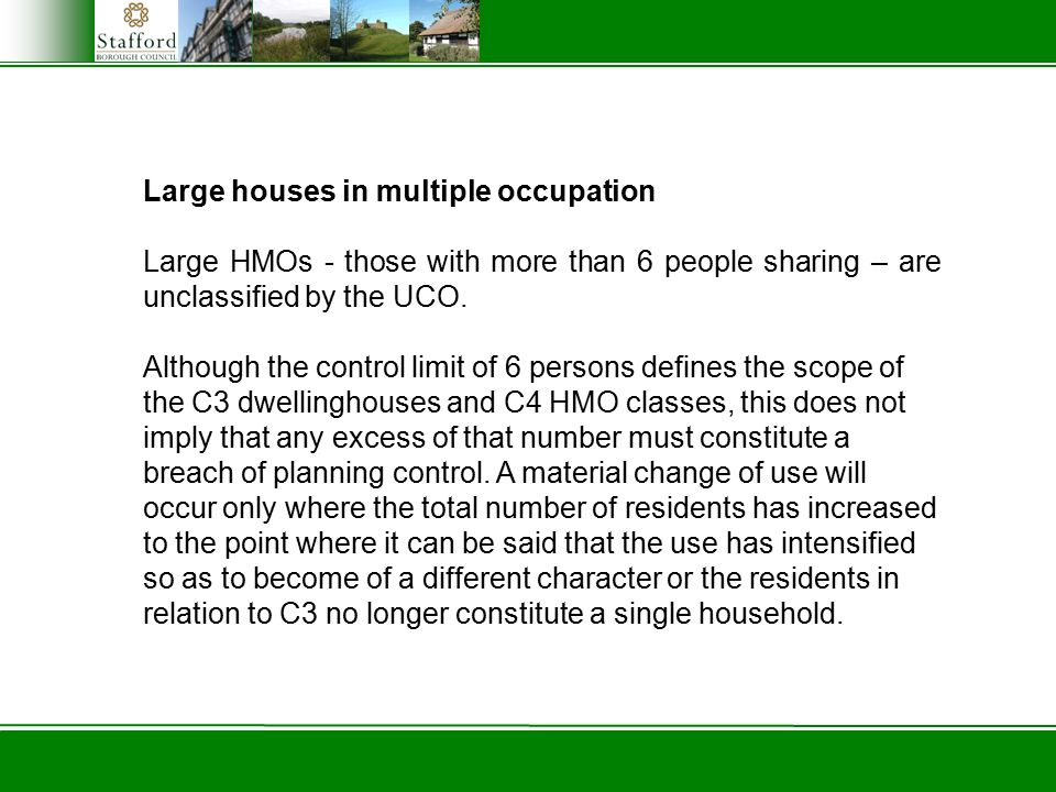 Large houses in multiple occupation Large HMOs - those with more than 6 people sharing – are unclassified by the UCO.