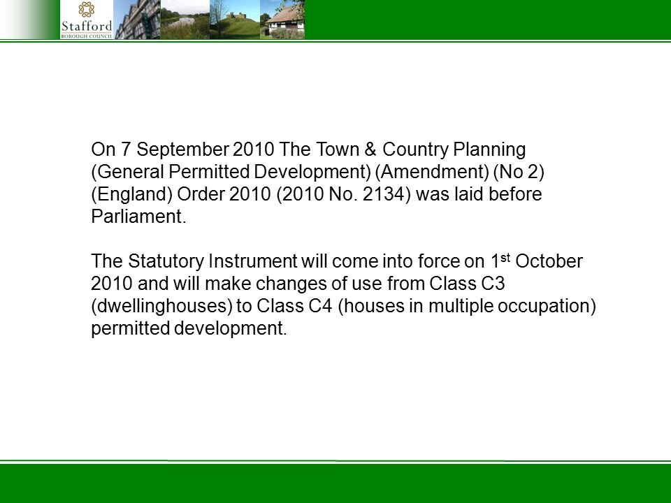On 7 September 2010 The Town & Country Planning (General Permitted Development) (Amendment) (No 2) (England) Order 2010 (2010 No.