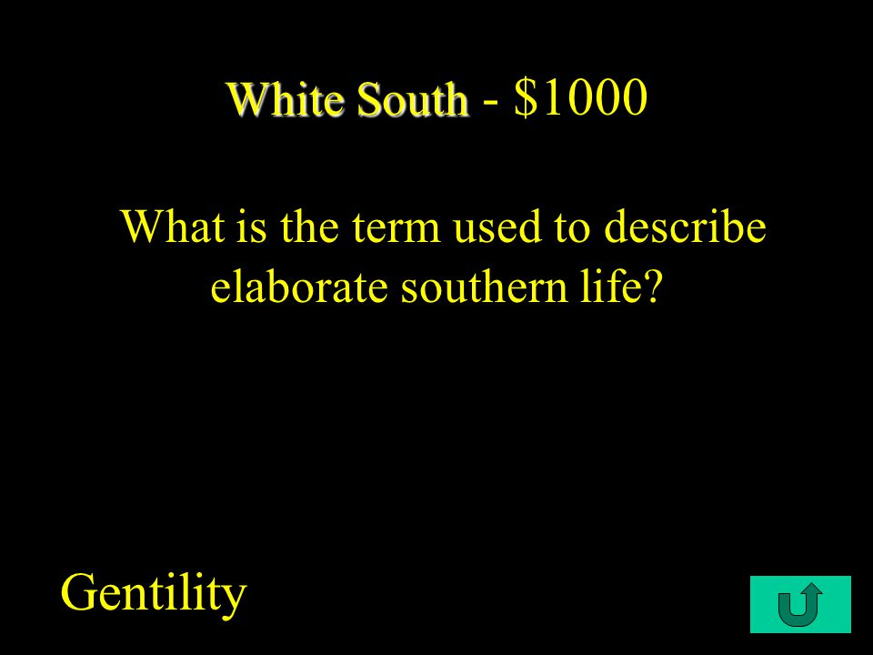 C1-$400 White South White South - $800 60% of English families in the Chesapeake colonies owned how many slaves.