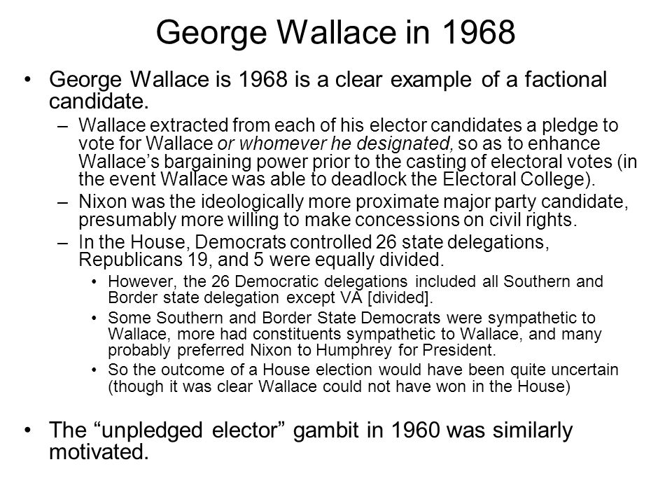 George Wallace in 1968 George Wallace is 1968 is a clear example of a factional candidate.