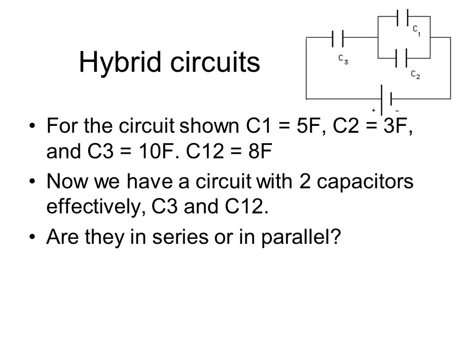 Hybrid circuits For the circuit shown C1 = 5F, C2 = 3F, and C3 = 10F.