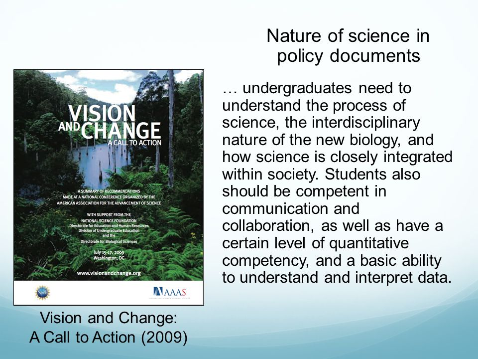 Nature of science in policy documents … undergraduates need to understand the process of science, the interdisciplinary nature of the new biology, and