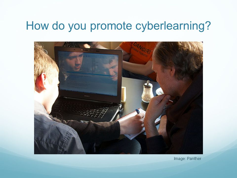 How do you promote cyberlearning? Image: Panther