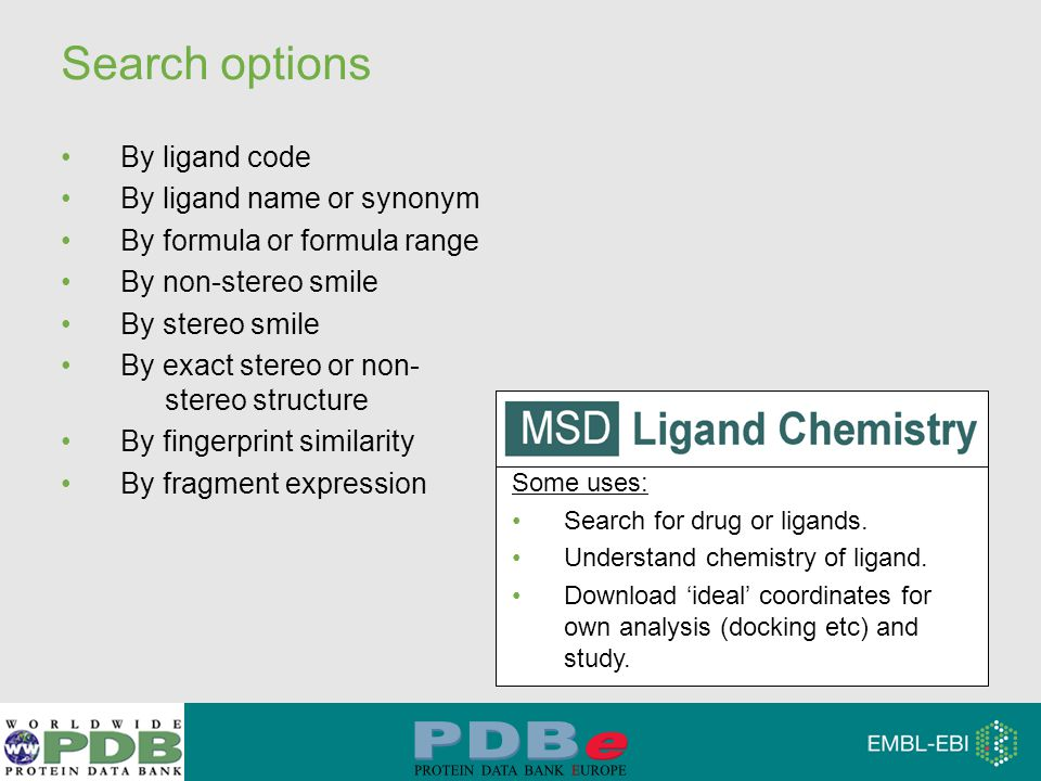 Search options By ligand code By ligand name or synonym By formula or formula range By non-stereo smile By stereo smile By exact stereo or non- stereo