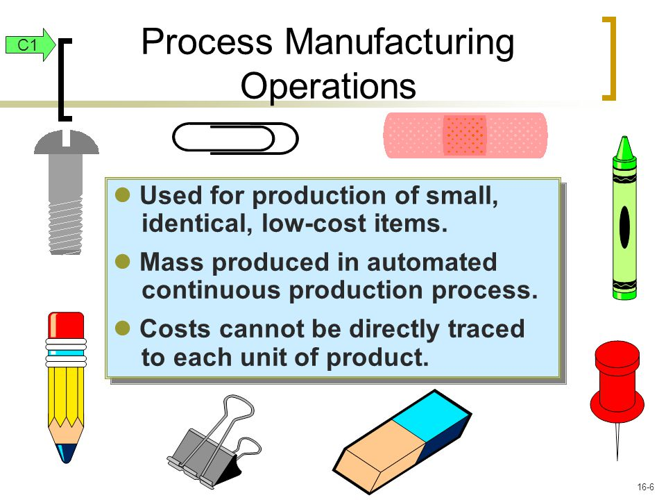 Used for production of small, identical, low-cost items.