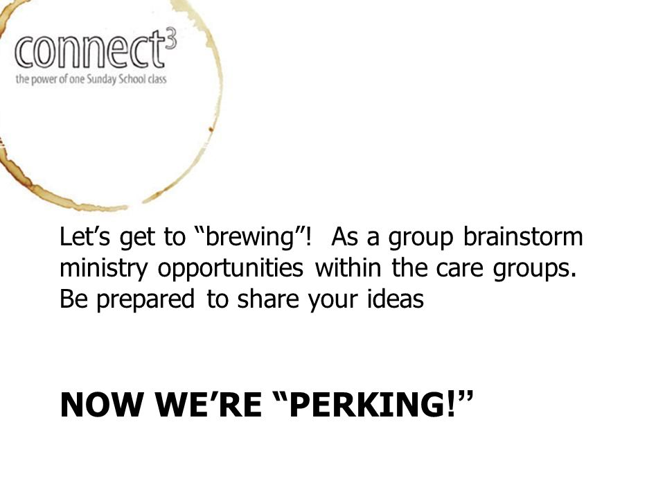 NOW WE'RE PERKING ! Let's get to brewing .