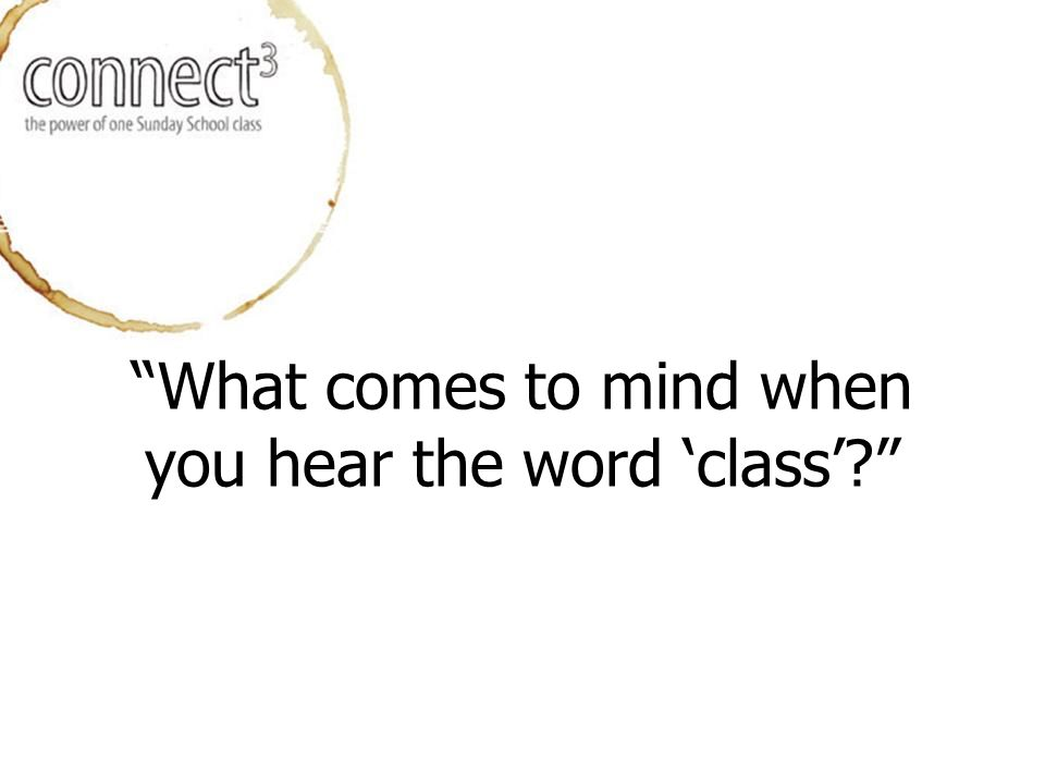 What comes to mind when you hear the word 'class'