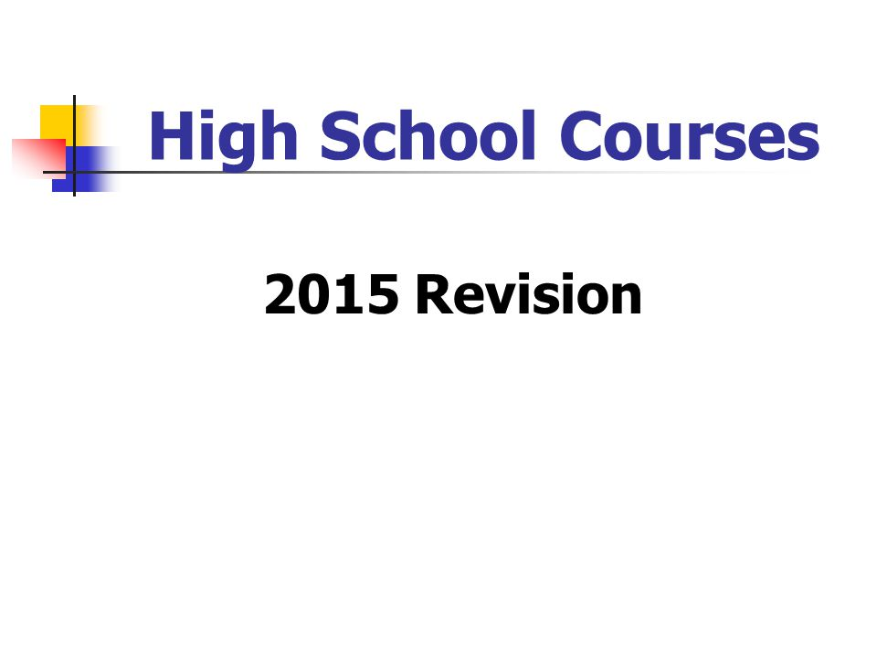 High School Courses 2015 Revision