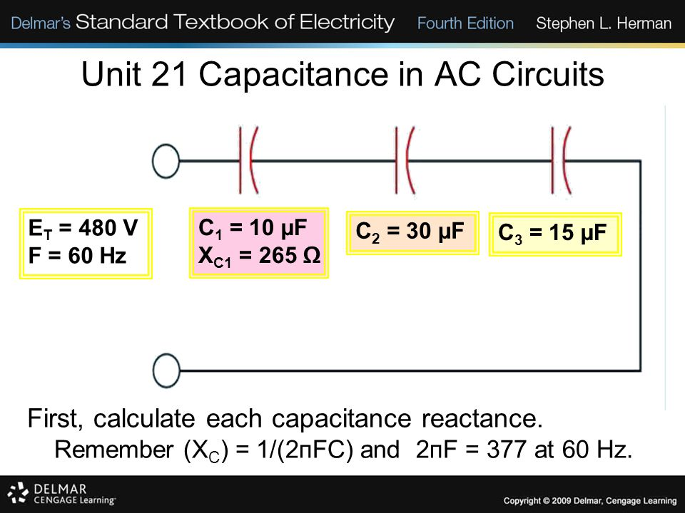 Unit 21 Capacitance in AC Circuits First, calculate each capacitance reactance.