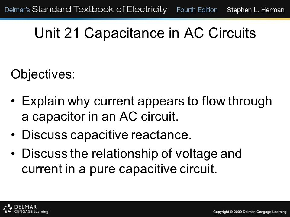 Objectives: Explain why current appears to flow through a capacitor in an AC circuit.