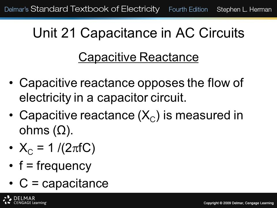 Unit 21 Capacitance in AC Circuits Capacitive Reactance Capacitive reactance opposes the flow of electricity in a capacitor circuit.