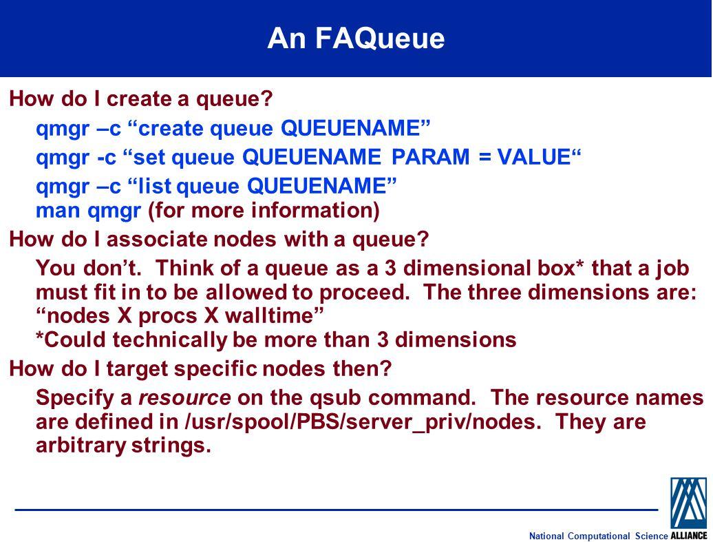 National Computational Science An FAQueue How do I create a queue.
