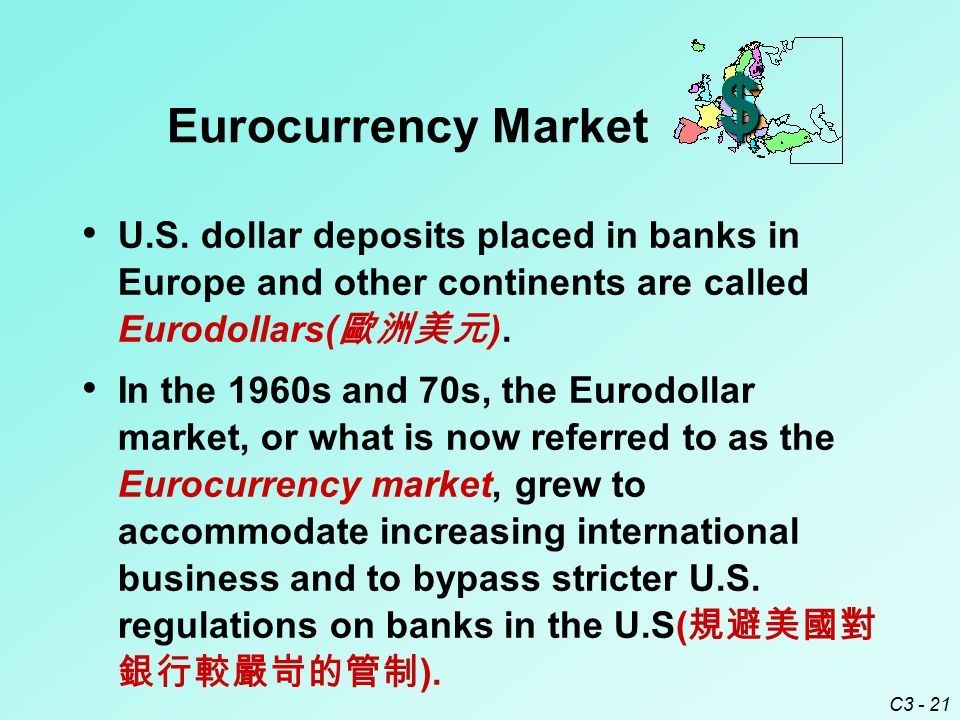 C3 - 21 $ Eurocurrency Market U.S.