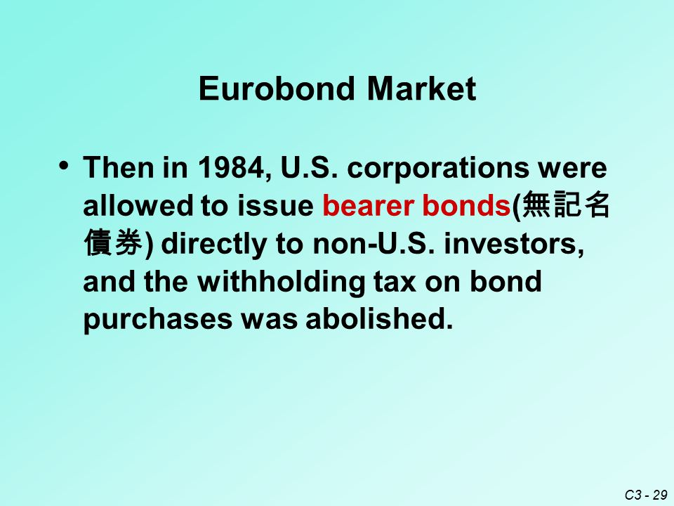 C3 - 29 Eurobond Market Then in 1984, U.S.