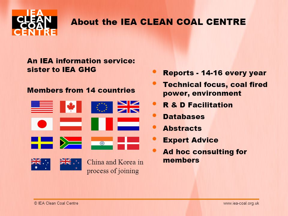 © IEA Clean Coal Centrewww.iea-coal.org.uk IEA CCC reports related to Pathways Clean coal technologies Clean coal technologies roadmaps Toward zero emission coal-fired plants(in progress) All reports are authored by Dr Colin Henderson.