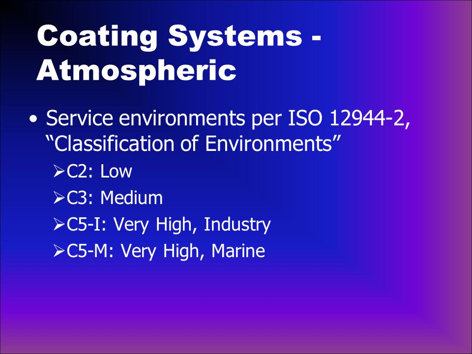 Coating Systems - Atmospheric Service environment definition  C2: Low Atmospheres with low levels of pollution; mostly rural areas