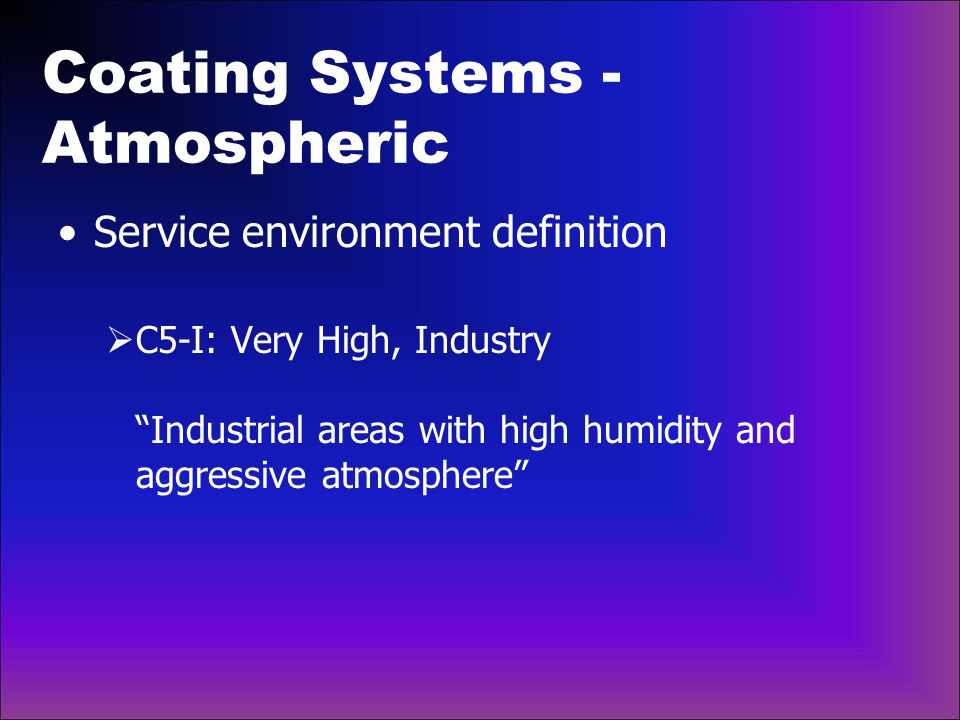 Coating Systems - Atmospheric Service environment definition  C5-M: Very High, Marine Coastal and offshore areas with high salinity