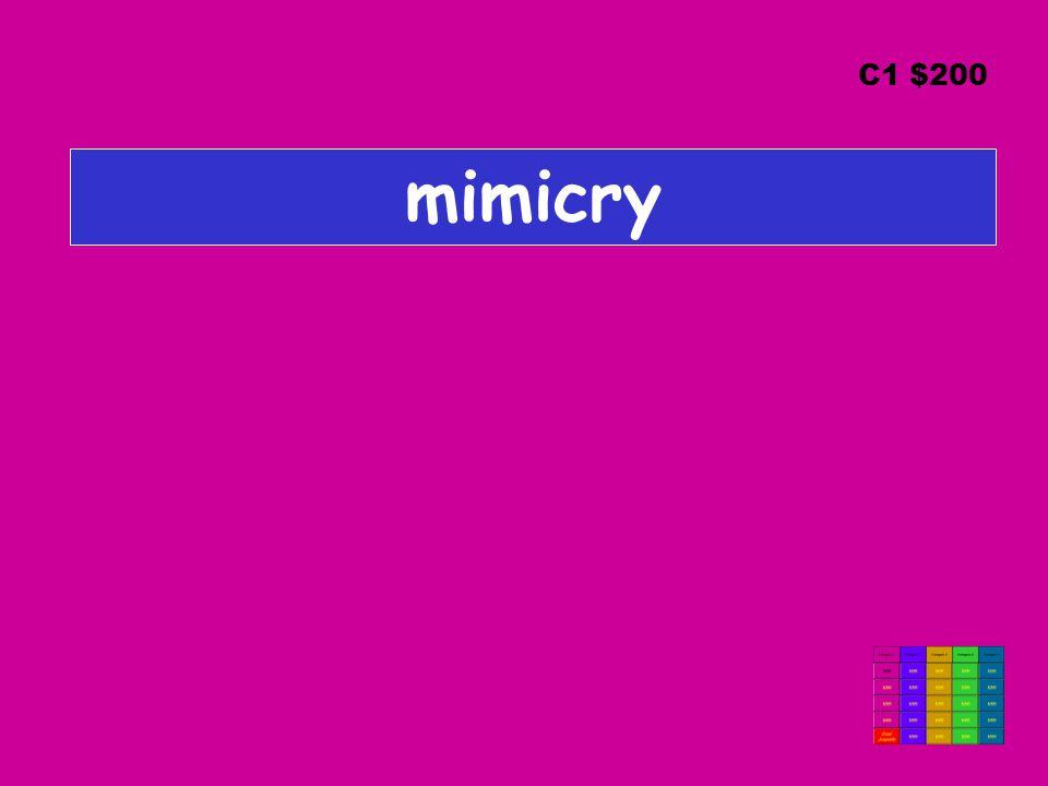 mimicry C1 $200