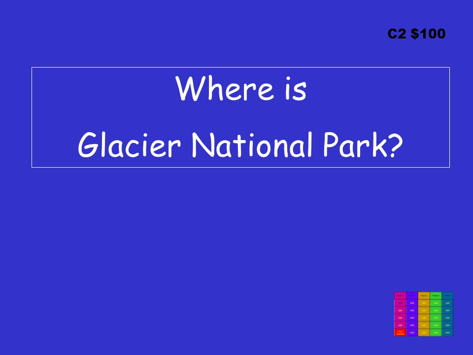 C2 $100 Where is Glacier National Park