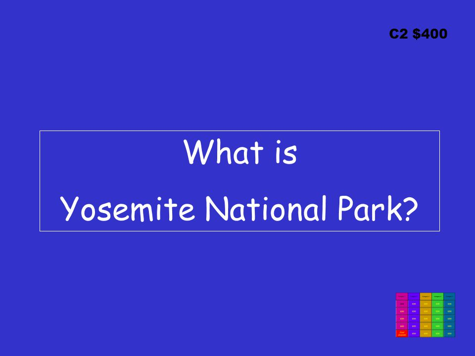 C2 $400 What is Yosemite National Park