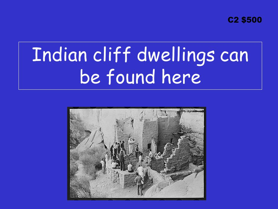 C2 $500 Indian cliff dwellings can be found here