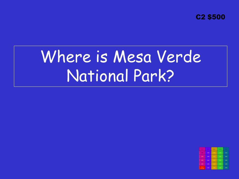 C2 $500 Where is Mesa Verde National Park