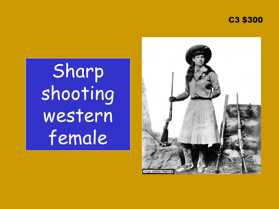 C3 $300 Sharp shooting western female