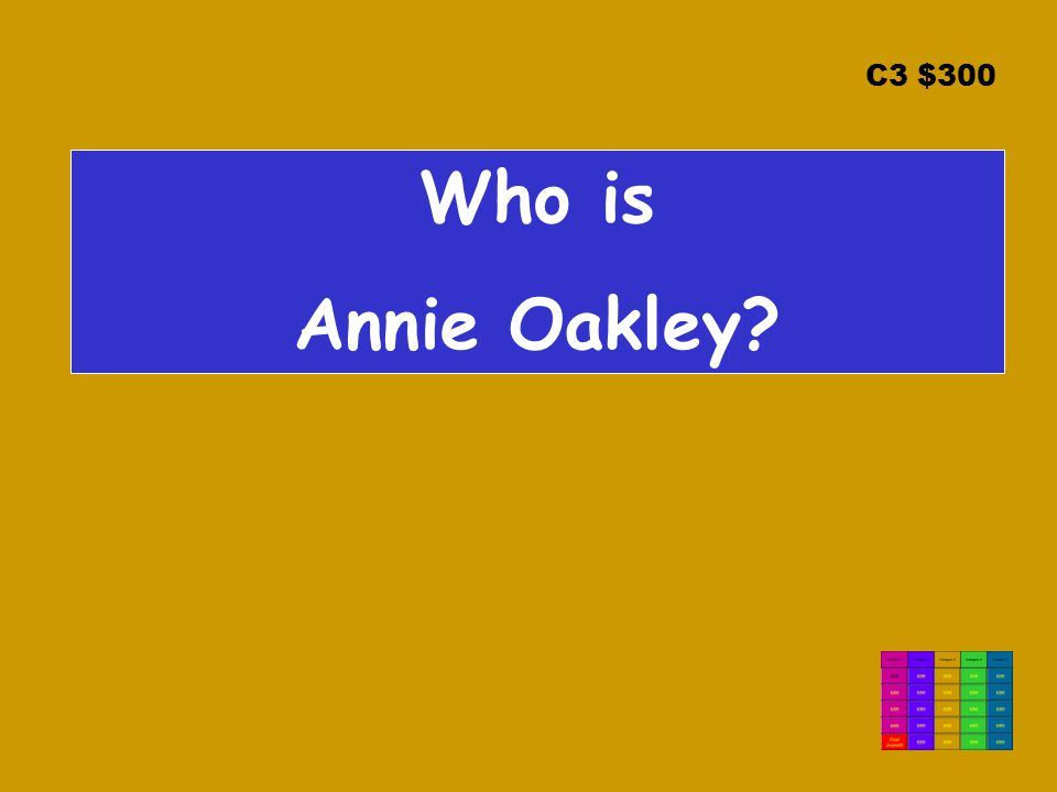 C3 $300 Who is Annie Oakley