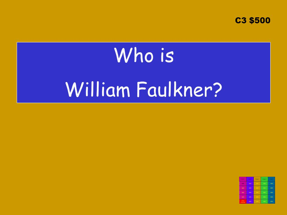 C3 $500 Who is William Faulkner