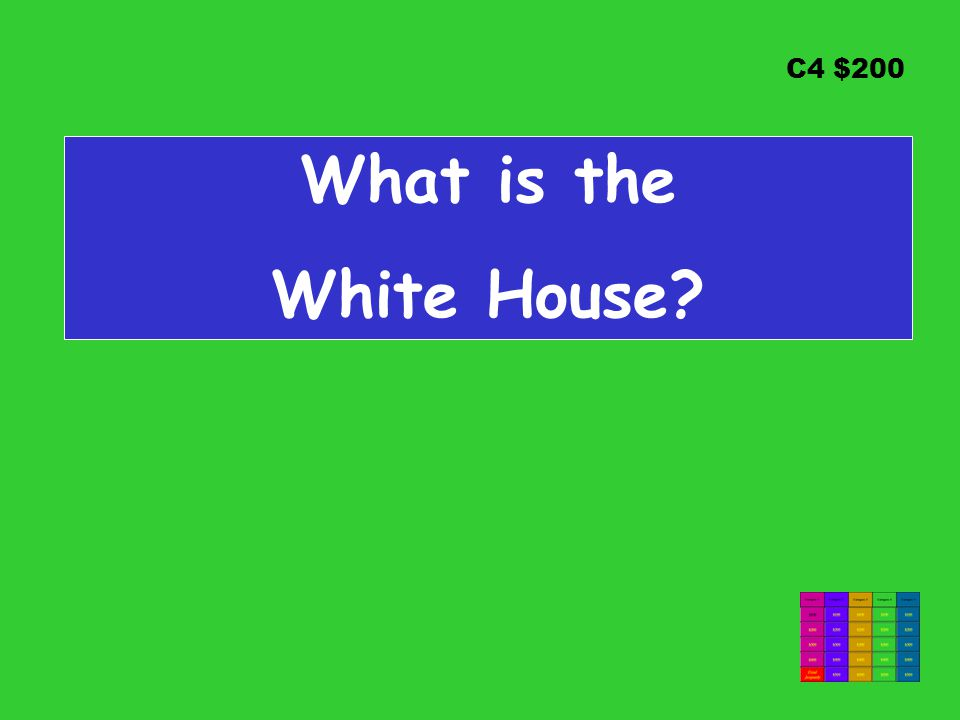 C4 $200 What is the White House
