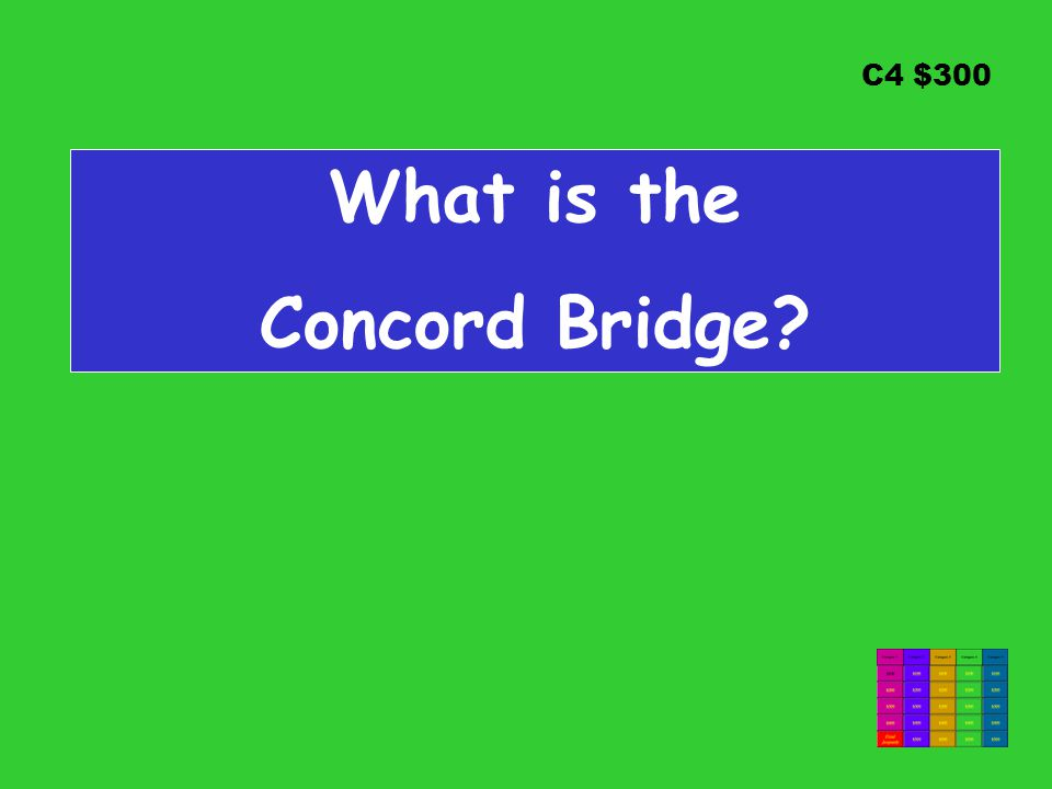 C4 $300 What is the Concord Bridge