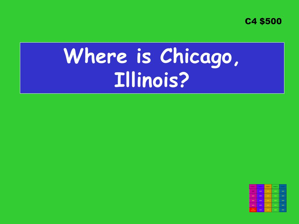 C4 $500 Where is Chicago, Illinois