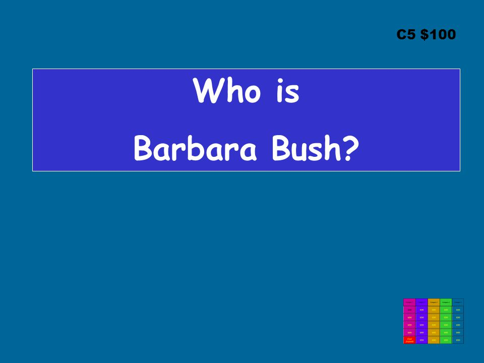 C5 $100 Who is Barbara Bush