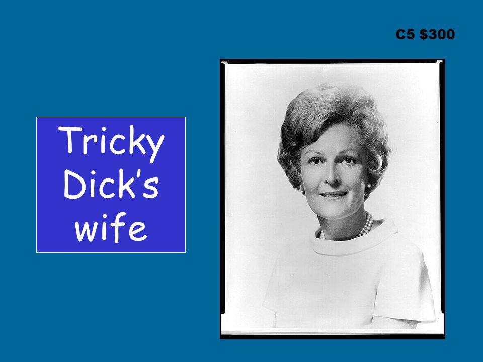 C5 $300 Tricky Dick's wife