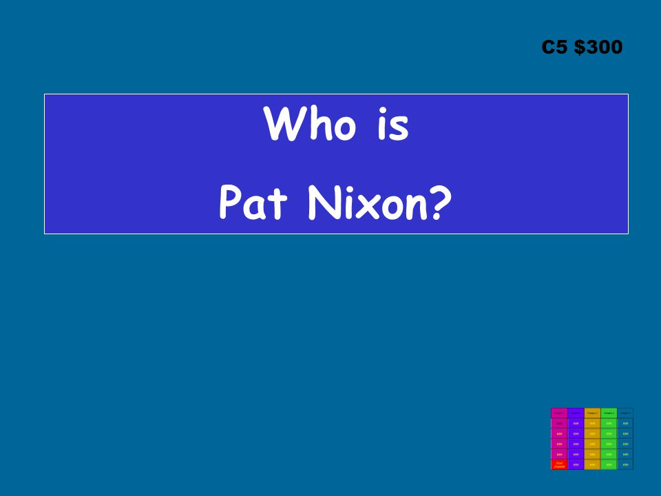 C5 $300 Who is Pat Nixon
