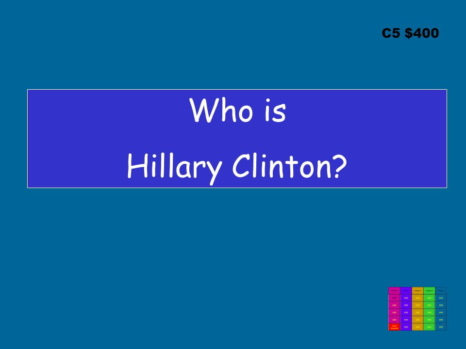 C5 $400 Who is Hillary Clinton