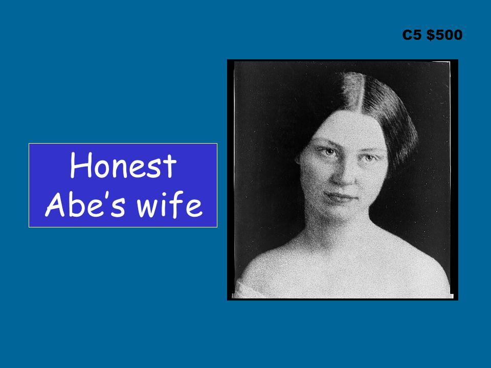 C5 $500 Honest Abe's wife