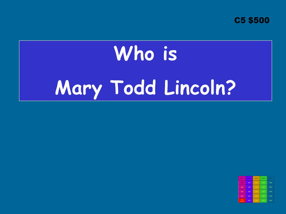C5 $500 Who is Mary Todd Lincoln