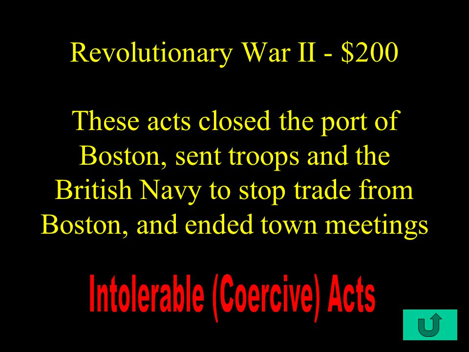 C4-$100 Revolutionary War II - $100 In March, 1770 60 townspeople cam up to a squad of British troops and a melee eventually broke out where eleven were shot and five were killed