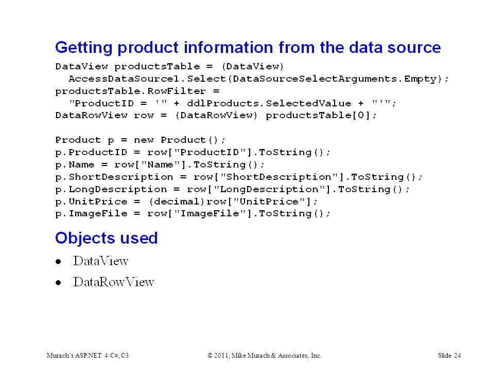 Murach's ASP.NET 4/C#, C3© 2011, Mike Murach & Associates, Inc.Slide 24