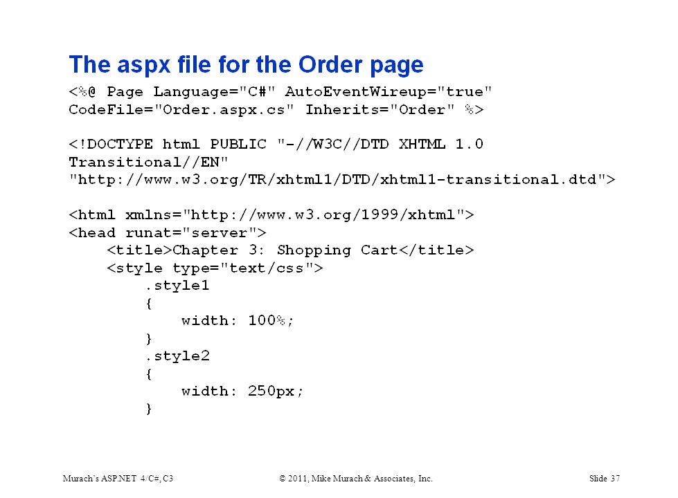 Murach's ASP.NET 4/C#, C3© 2011, Mike Murach & Associates, Inc.Slide 37