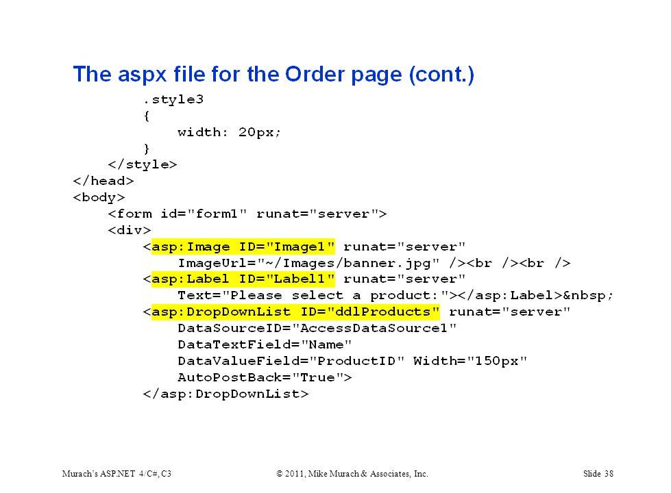 Murach's ASP.NET 4/C#, C3© 2011, Mike Murach & Associates, Inc.Slide 38
